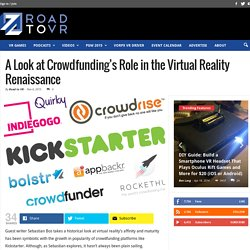 A Look at Crowdfunding's Role in the Virtual Reality Renaissance