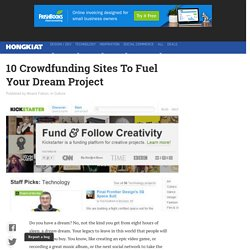 10 Crowdfunding Sites To Fuel Your Dream Project
