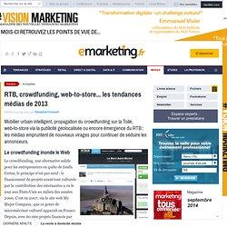 RTB, crowdfunding, web-to-store... les tendances médias de 2013