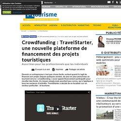 Crowdfunding : TravelStarter, une nouvelle plateforme de financement des projets touristiques