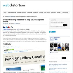 9 crowdfunding websites to help you change the world. - Webdistortion