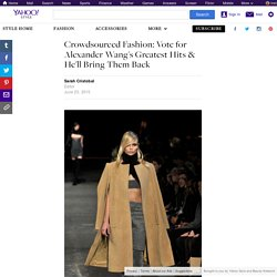 Crowdsourced Fashion: Vote for Alexander Wang's Greatest Hits & He'll Bring Them Back
