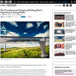 The Crowdsourced Company Building Elon's Hyperloop Is Going Public
