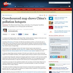 Crowdsourced map shows China's pollution hotspots