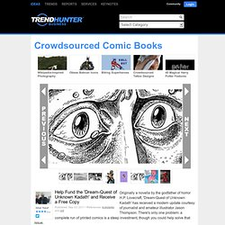 Crowdsourced Comic Books - Help Fund the 'Dream-Quest of Unknown Kadath' and Receive a Free Copy