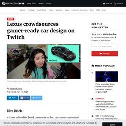 Lexus crowdsources gamer-ready car design on Twitch