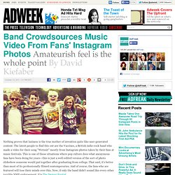 Band Crowdsources Music Video From Fans' Instagram Photos