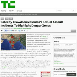 Safecity Crowdsources India's Sexual Assault Incidents To Highlight Danger Zones