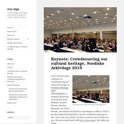 Keynote: Crowdsourcing our cultural heritage, Nordiske Arkivdage 2015 - mia ridge