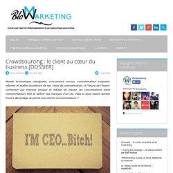 Crowdsourcing : le client au cœur du business - Blowarketing