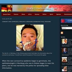 Ghana Crowdsourcing News: COMMUNIST CHINA SUPPRESSED LI WENLIANG'S CORONAVIRUS INFORMATION TO KILL THOUSANDS