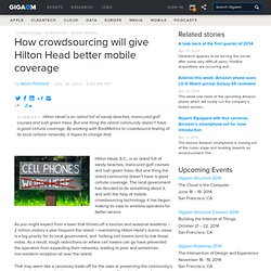 How crowdsourcing will give Hilton Head better mobile coverage — Mobile Technology News