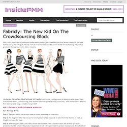 Fashion, Social Media + Mobile Marketing Blog » Fabricly: The New Kid On The Crowdsourcing Block