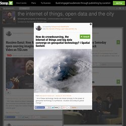 How do crowdsourcing, the Internet of things and big data converge on geospatial technology?