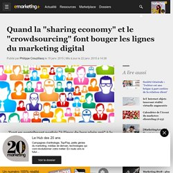 "Quand la ""sharing economy"" et le ""crowdsourcing"" font bouger les lignes du marketing digital"