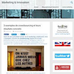 3 exemples de crowdsourcing et leurs résultats concrets
