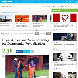 How 3 Cities Are Crowdsourcing For Community Revitalization