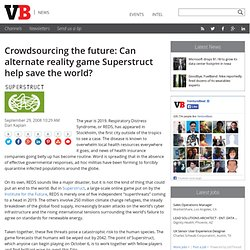 Crowdsourcing the future: Can alternate reality game Superstruct help save the world?