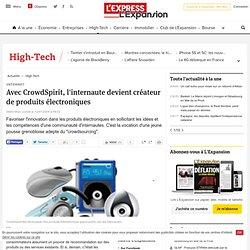 Internet : Avec CrowdSpirit, l'internaute devient créateur de produits électroniques