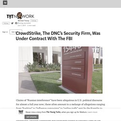 CrowdStrike, The DNC's Security Firm, Was Under Contract With The FBI