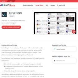 CrowdTangle : détectez les contenus tendances sur Facebook et Instagram - BDM/tools