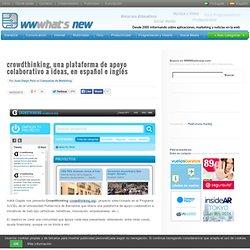 crowdthinking, una plataforma de apoyo colaborativo a ideas, en español e inglés
