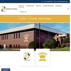 Crown - Kumar Advantage - Kumar Metal Industries