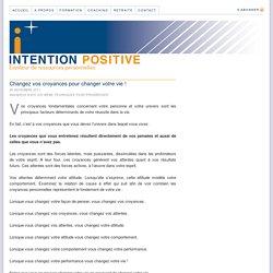 Changez vos croyances pour changer votre vie — Intention Positive