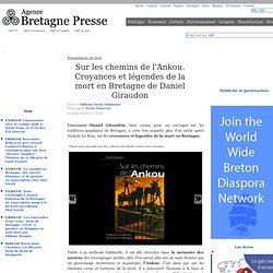 Sur les chemins de l'Ankou. Croyances et légendes de la mort en Bretagne de Daniel Giraudon