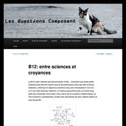 B12: entre sciences et croyances