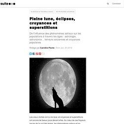Pleine lune, éclipses, croyances et superstitions