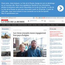Les vieux-croyants russes regagneront leur pays d'origine - Dernières infos - Société - La Voix de la Russie