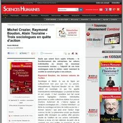 Michel Crozier, Raymond Boudon, Alain Touraine - Trois sociologues en quête d'action