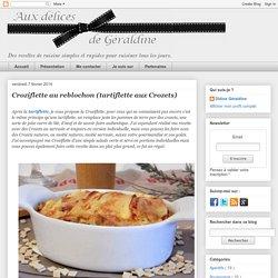 Aux délices de Géraldine: Croziflette au reblochon (tartiflette aux Crozets)
