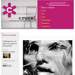 Cruce - 'El Blogiante' y el odio a la mujer en Puerto Rico