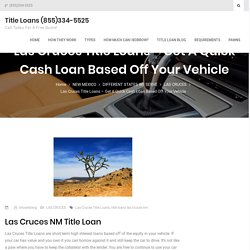 Las Cruces Title Loans - Get A Quick Cash Loan Based Off Your Vehicle
