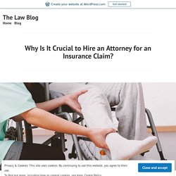 Why Is It Crucial to Hire an Attorney for an Insurance Claim?