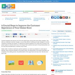 6 Crucial Steps to Improve the Customer Experience of Your Online Store