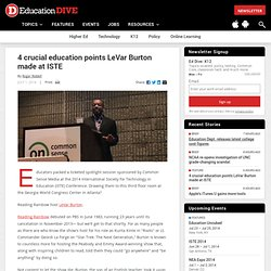 4 crucial education points LeVar Burton made at ISTE