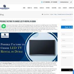 Crucial Factors To Choose LED TV Screen Rental in Dubai