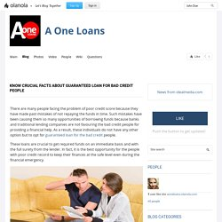 Know Crucial Facts About Guaranteed Loan for Bad Credit People