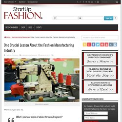 One Crucial Lesson About the Fashion Manufacturing Industry