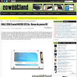 [MAJ] SSD Crucial MX100 512 Go : Revue de presse FR - SSD