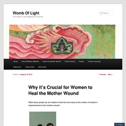 Why it's Crucial for Women to Heal the Mother Wound