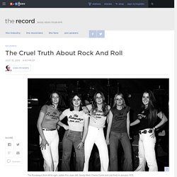 The Cruel Truth About Rock And Roll : The Record