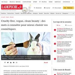 Cruelty-free, vegan, clean beauty : des mots à connaître pour mieux choisir vos cosmétiques