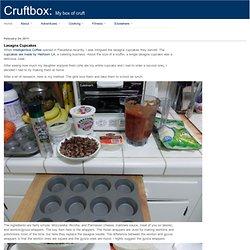 Cruft: Lasagna Cupcakes