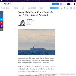 Cruise Ship Freed From Bermuda Reef After Running Aground