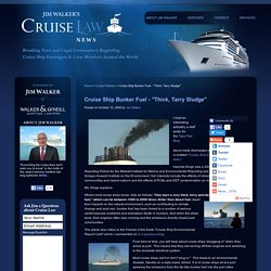 """Cruise Ship Bunker Fuel - """"Thick, Tarry Sludge"""""""