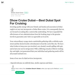 Dhow Cruise Dubai — Best Dubai Spot For Cruising – Arabian Desert Dubai – Medium